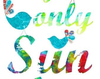 My Only Sunshine Print