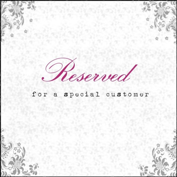 Reserved listing for Rowena