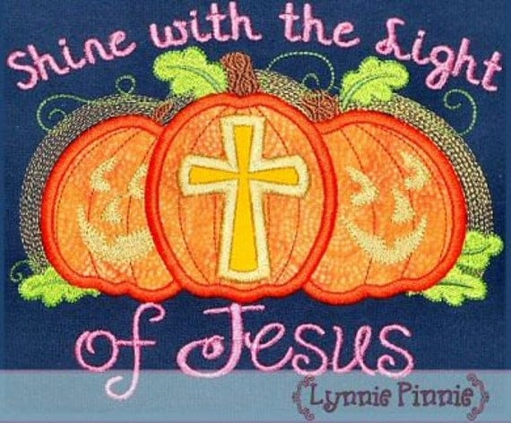 Shine With The Light Of Jesus Pumpkins Applique 4x4 5x7 6x10