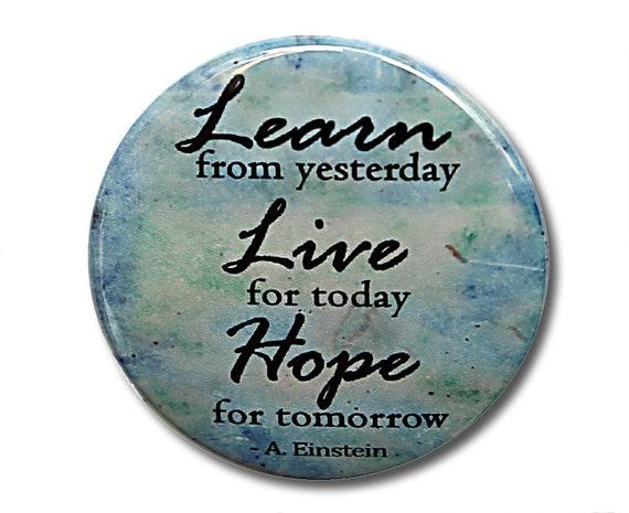 Learn Live Hope - Einstein - Button Pinback Badge 1 1/2 inch 1.5 - flatback magnet or keychain