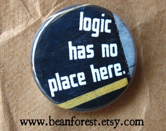 logic has no place here - pinback button badge