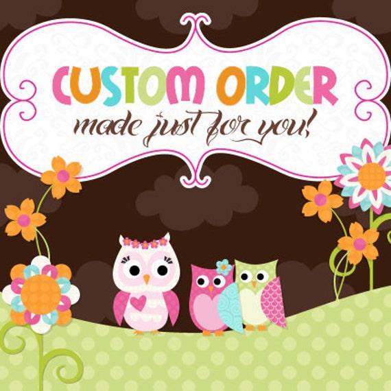Custom Order for Jasmine Siegel