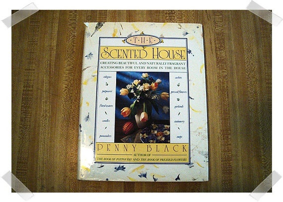 The Scented House by Penny Black/Hardcover Craft Book