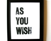 PRINT - as you wish BLACK LETTERPRESS 8x10 typography valentine poster - i love you