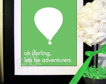 PRINTABLE PDF Oh darling, lets be adventurers Quote 8x10
