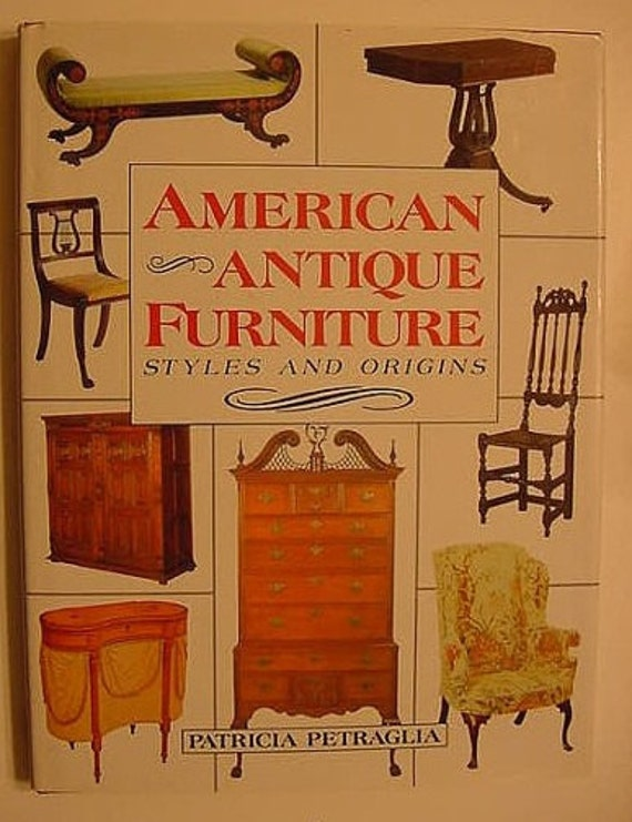 American antique furniture styles origins patricia petraglia for Antique furniture styles explained