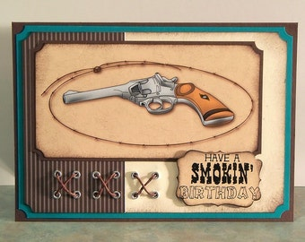"Handmade Masculine Greeting Card - 5"" x 7"" - Have a Smokin' Birthday - Cowboy Theme with Pistol & Barbed Wire"