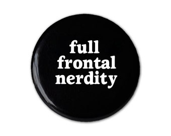 Full Frontal Nerdity Pin / Button