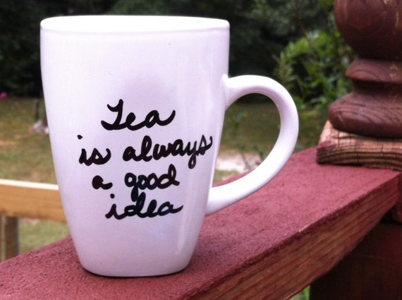 Tea is always a good idea Mug