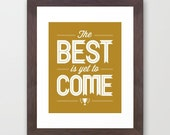 The Best Is Yet To Come, Framed, Hope, Encouraging Print, Brown, Faith, Future, Gold, Yellow, White, Mustard, Fall Colors,