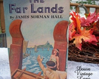The FAR LANDS by James Norman Hall 1950