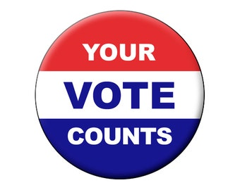 Your Vote Counts Pin - Patriotic Large Round 2.25 inch Keepsake YOUR VOTE COUNTS Pin-Back Button Badge