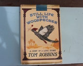 Tom Robbins Signed - Still Life With Woodpecker - Hardcover 1980 1st Edition 1st Printing Dust Jacket - Inscribed