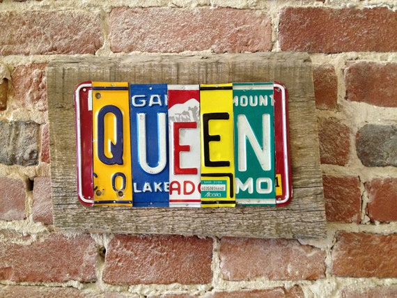 QUEEN upcycled license art plate sign mounted on barn wood for that RoYaL YoU gurl please recycled tomboyART HRH
