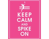 Keep Calm and SPIKE ON (volley ball) - Art Print (Featured in Hot Pink) Keep Calm Art Prints and Posters