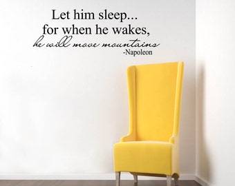 Let him sleep--- for when he wakes, he will move mountains - Napoleon - Words Decal Sticker