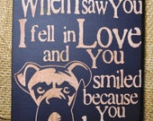 Saw you I fell In Love - Boxer Dog lovers sign, dog sayings,dog lover gift, dog owner dog lover decor dog lover wall art, dog home decor