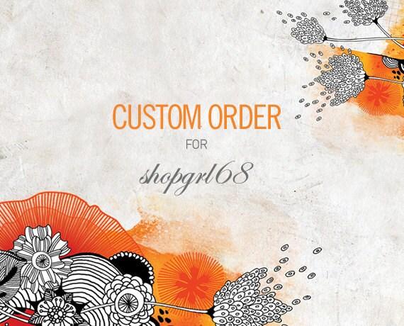 CUSTOM ORDER listing for shopgrl68
