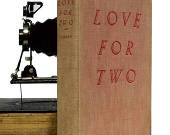 """Gilman, Mildred """"Love For Two"""",1932, First Edition Hardcover Fiction"""