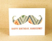 Happy Birthday Handsome - Mustache Card