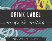 Drink Label Wrap.  Printable ADD ON. Made to Match any Tipsy Graphics Design