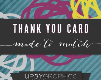 Thank You Card. Printable ADD ON. Made to Match any Tipsy Graphics Design