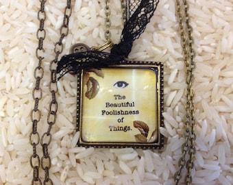beautiful foolishness necklace