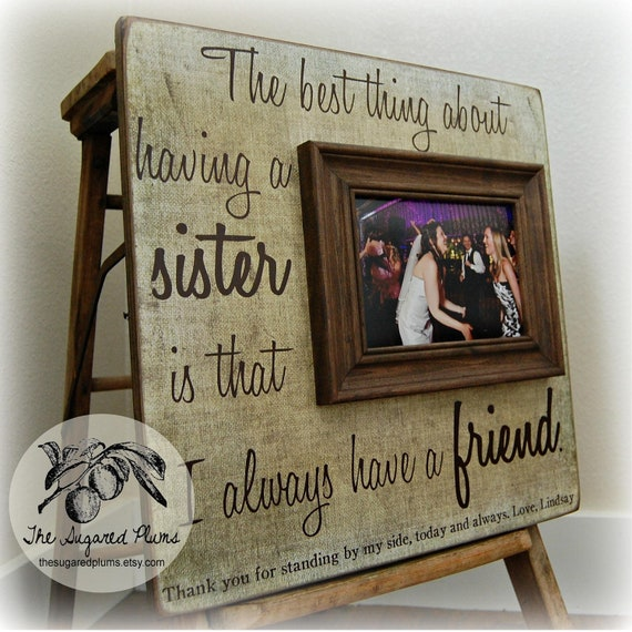 SISTER GIFT Picture Frame, Wedding Thank You , Maid of Honor ...