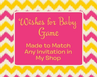 Made to Match Any Invitation in My Shop Printable Wishes for Baby Game - *INCLUDES PERSONALIZATION*