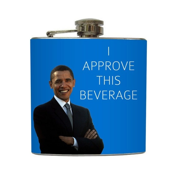 Funny Barack Obama I Approve This Beverage Whiskey Flask Liquid Courage Groomsmen Guys Gift Stainless Steel 6 oz Liquor Hip Flask LC-1162