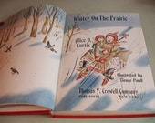1945 Winter On The Prairie by Alice B. Curtis Illustrated by Grace Paull