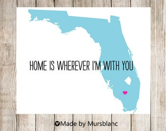 """State Love Print """" Florida """" Home is Wherever I'm with you. Printable"""