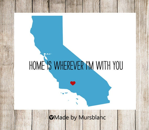 "California Art Print "" Home is wherever I'm with you "" Printable Art Print, Instant Download, California Wall Art"