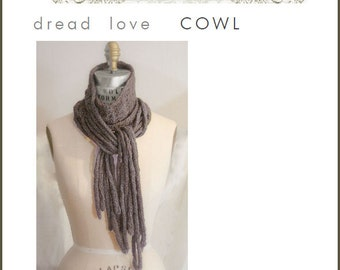 Knitting Pattern / Cowl Pattern / PDF Instant Download / Dread Love Cowl fringed scarf and cowl convertible