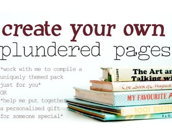 Create your own PLUNDERED PAGES - custom themed vintage paper pack