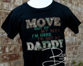 Move out of the way I am here to get my DADDY boys welcome home shirt