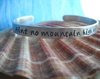 Aint no mountain high enough Marvin Gaye Song Inspiration Uplifting Encouragement Personalized Hammered Cuff Uniquely Impressed