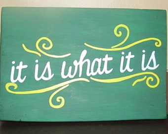 It is What it Is SIGN Distressed primitive Hand-painted Wooden 8x12 WHAGN