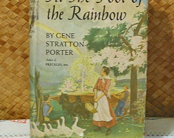 1943 FOOT Of The RAINBOW Gene Stratton Porter Book, Idyllic Love Triangle Story, Fishing Rustic Mountain Life, Limberlost Author hcdj