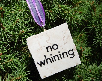 No Whining Tile Ornament
