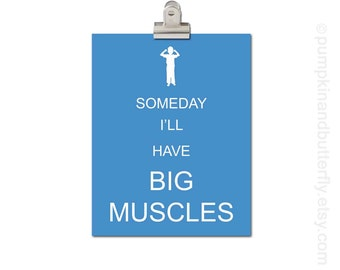 Kids Wall Art, Home and Living Wall Decor, Modern Nursery, Boys Room Decor, Playroom Art, Kids Bathroom Art, Someday I'll Have Big Muscles