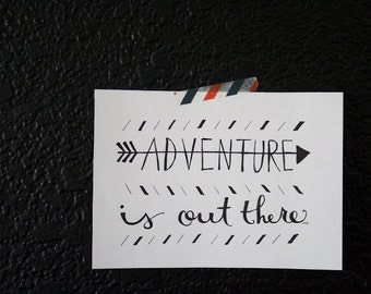 Travel Quote, Adventure Quote, Pixar Quote, Adventure is out there, Up Quote, Wander Quote, Typography Quote, 8x10 Print