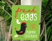 """Fresh Eggs From Happy Chickens Sign 9"""" x 12"""" Apple Green. SKU: SN912502"""