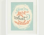 Just What I Needed Art Print // 8x10