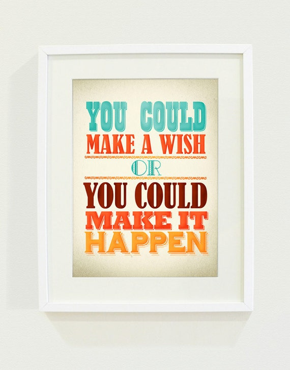 You Could Make a Wish or You Could a Make it Happen Typography Art Print // 8 x 10 // As seen in Good Housekeeping