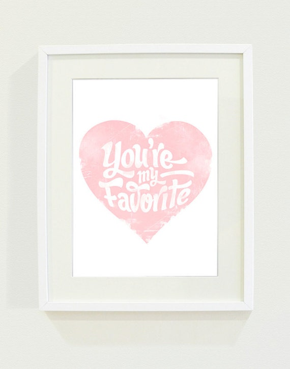 You're My Favorite Typography Art Print // 8 x 10 // Pink