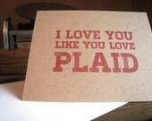 I Love You Like You Love Plaid Letterpress Card