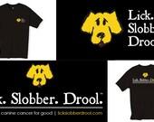 Lick. Slobber. Drool. NEW Design T-shirt