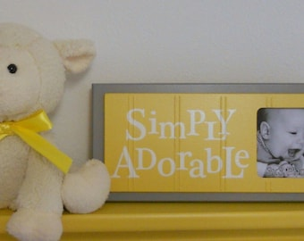 Yellow and Gray - Yellow Baby Nursery Decorations - Sign Picture Frame - Nursery Wall Art - SIMPLY ADORABLE