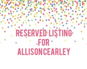 Reserved Listing for Allison Cearley